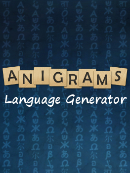 Anigrams Language Generator